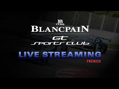 LIVE - Main Race - Barcelona - Blancpain Gt Sports Club - French