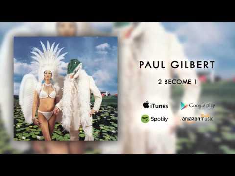 Paul Gilbert - 2 Become 1 (Official Audio)