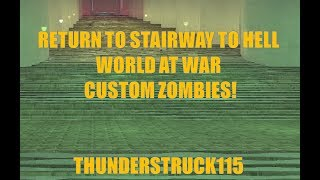 Return To Stairway to Hell Zombies! WAW Custom Zombies