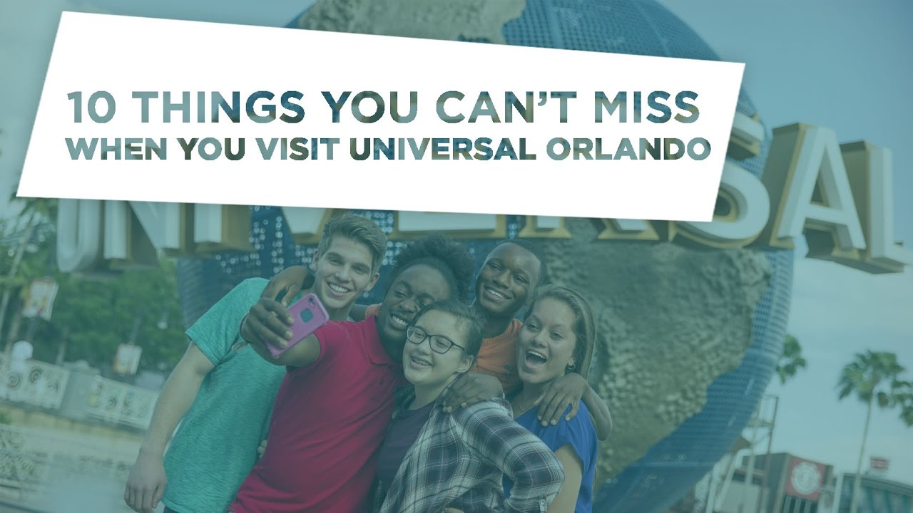 10-things-you-can-t-miss-when-you-visit-universal-orlando-resort