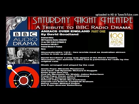 ANZACS OVER ENGLAND  BBC RADIO SATURDAY NIGHT THEATRE 1993 PART ONE OF TWO