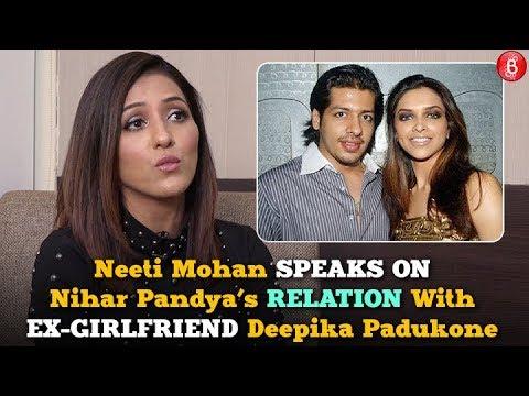 Neeti Mohan Speaks On Nihar Pandya's Relation With Ex-Girlfriend Deepika Padukone Mp3