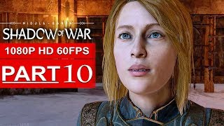 SHADOW OF WAR Gameplay Walkthrough Part 10 [1080p HD PS4 PRO] - No Commentary (FULL GAME)