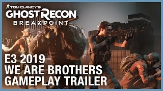 Download Video Tom Clancy's Ghost Recon Breakpoint: E3 2019 We Are Brothers Gameplay Trailer | Ubisoft [NA] MP3 3GP MP4