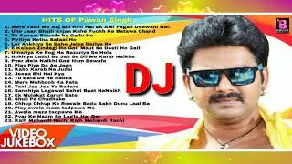 Pawan Singh Nonstop Sad Bhojpuri DJ Song 2019