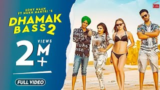 Dhamak Bass 2(Full Video)Sony Maan Ft Mukh Mantri |Latest Punjabi Songs 2019| New Punjabi Songs 2019