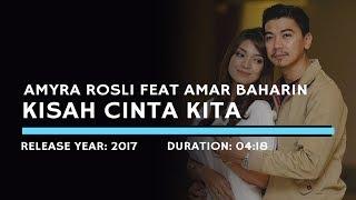 Amyra Rosli Feat. Amar Baharin - Kisah Cinta Kita (Lyric)
