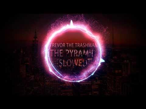 Trevor the Trashman - The Pyramid [slowed]