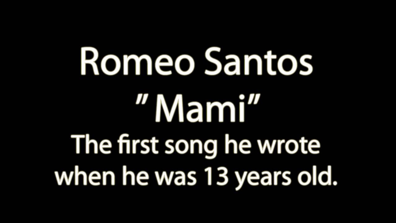 Romeo Santos - Mami (the first son he wrote when he was 13 years old)
