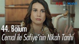 Cemal ile Safiyenin nikah tarihi - Aşk ve Mavi 44. Bölüm