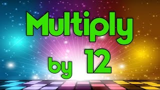 Multiply by 12 | Learn Multiplication | Multiply By Music | Jack Hartmann