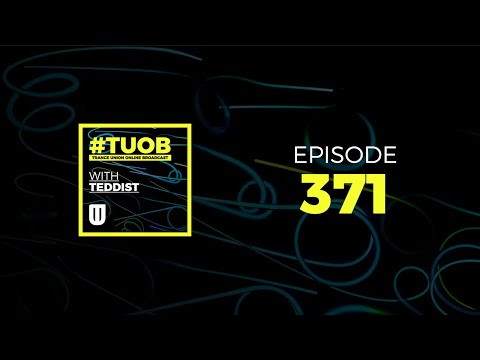 Trance Union Online Broadcast Episode 371