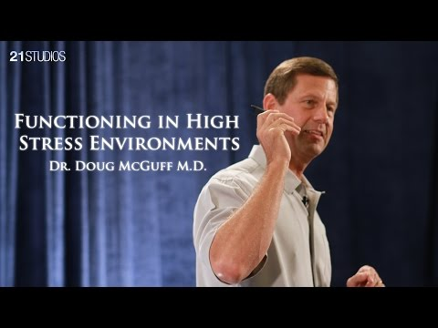 Functioning in High Stress Environments | Doug McGuff M.D. | Full Length HD