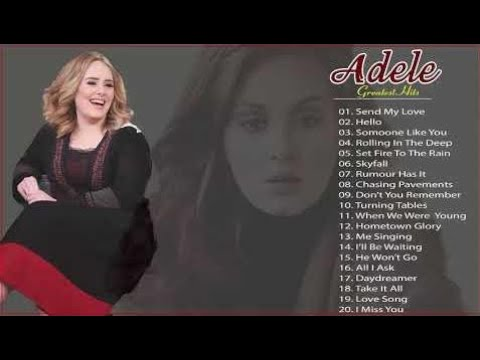 Adele - Send My Love : The  Best Of Adele 2018 - Adele Great