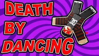 DEATH BY DANCING - Roblox - TobyGames