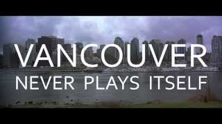 Vancouver Never Plays Itself thumbnail