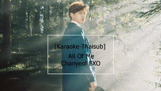 [Karaoke-Thaisub] All Of Me - Chanyeol