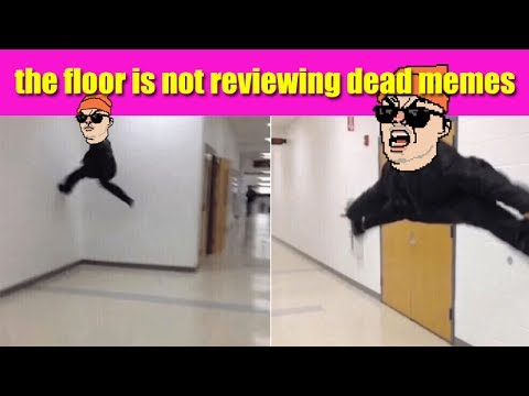 The Floor Is MEME REVIEW - This vid goes out to everyone who has given up hope of ever escaping the crippling grasp of the floor.