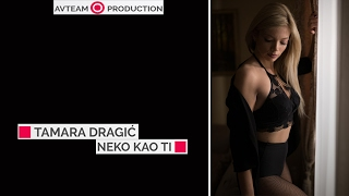 Tamara Dragić - Neko kao ti - (Official Video 2017) thumbnail