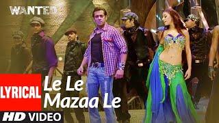 Lyrical: Le Le Mazaa Le | Wanted | Salman Khan, Ayesha Takia | Sajid -Wajid