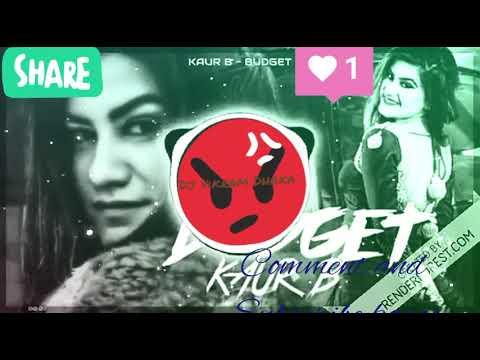 Budget kaur B Remix 2018 new vibrating song Dj vikram Dhaka
