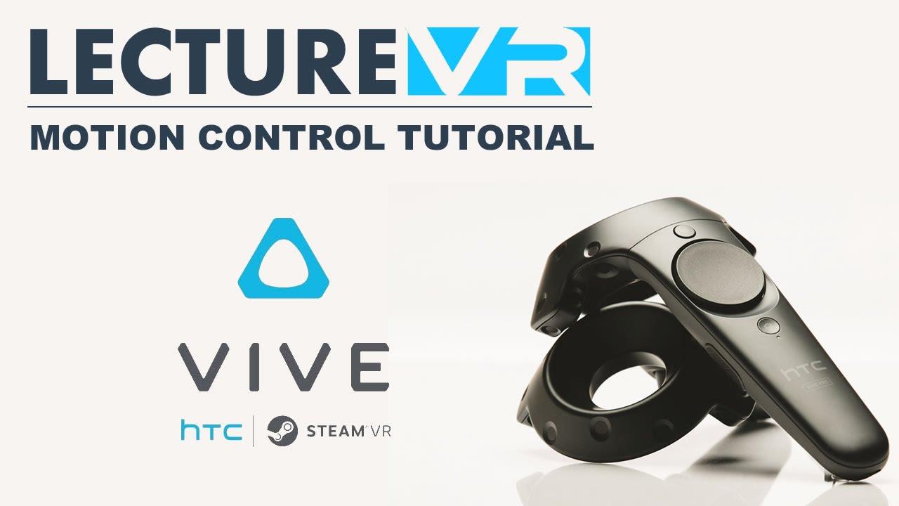 Lecture VR Alpha 0 1 Motion Controls HTC Vive