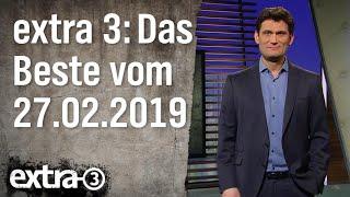 Extra 3 Spezial: Das Beste vom 27.02.2019