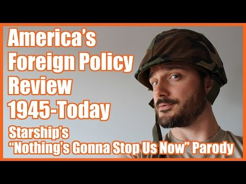 "America's Foreign Policy Review 1945-Today (""Nothing's Gonna Stop Us Now"" parody) - @MrBettsClass"
