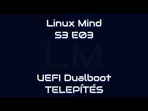 Linux Mind S3 E03 - UEFI Dualboot telepítés (live)