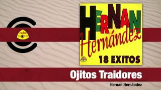 Hernan Hernández - Ojitos Traidores (Audio) | Felito Records