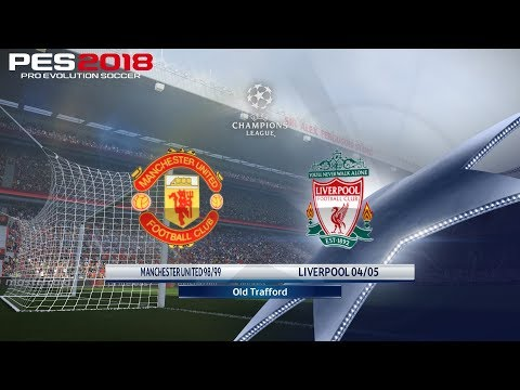 PES 2018 (PC) What If Manchester United 1998/1999 faced Liverpool 2004/2005? Who would Win?