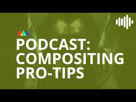 Podcast: Compositing Pro Tips w/ Hugo Guerra