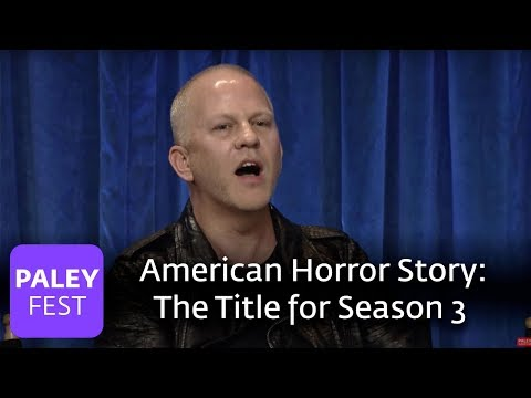 American Horror Story - Ryan Murphy Announces The Title For Season 3 And Talks About What Is To Come