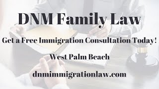 Immigration Attorney West Palm Beach - Get a Free Consultation