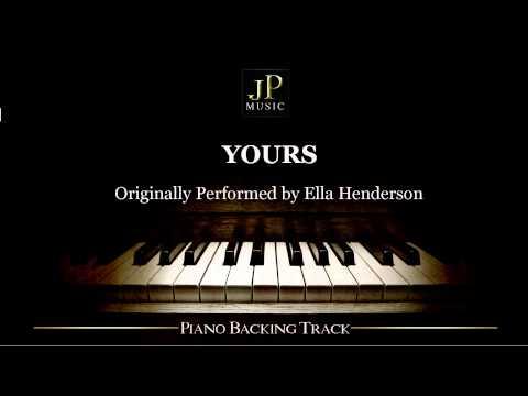 Yours by Ella Henderson (Piano Accompaniment)