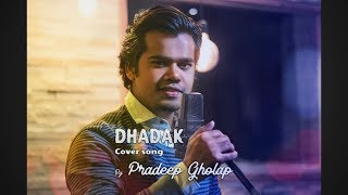 Dhadak title song cover by Pradeep Gholap