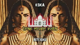 KoKa - ATliens | Indian Trap songs 2017 | Banging Indian Trap music for cars and Party 🇮🇳
