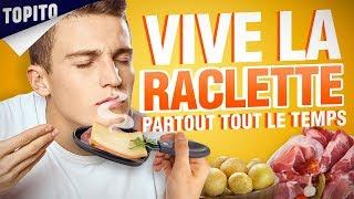 TOP 5 DES RAISONS DE MANGER DE LA RACLETTE PARTOUT TOUT LE TEMPS