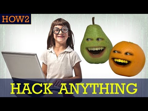 How2: How to Hack Anything!