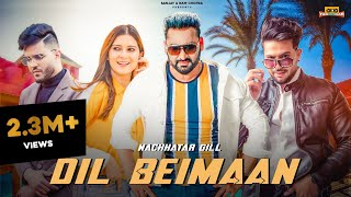 Dil Beimaan - Nachhatar Gill | Jasbir Gunachauria | New Punjabi Songs | Lav Chopra | Rahul Bassi |