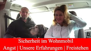 Sicherheit im Wohnmobil - Angst | Freistehen | Unsere eigenen Erfahrungen mit Kastenwagen