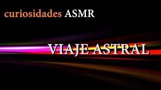 VIAJE ASTRAL GUIADO - Meditacion dormir ASMR - Hipnosis Voz ...