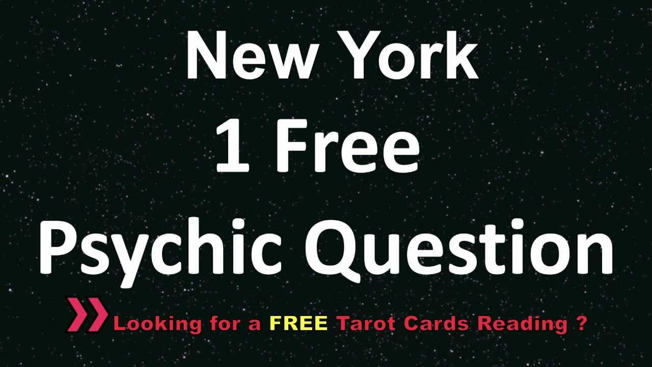 New York 1 Free Psychic Question @ free777reading com