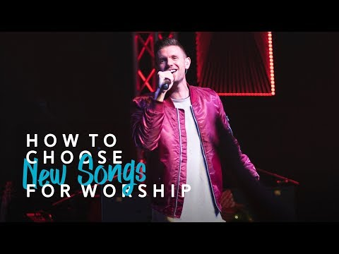 New Songs: How We Choose and Implement them for Worship