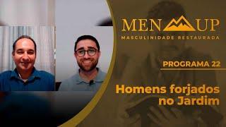 Homens forjado no Jardim | Men Up