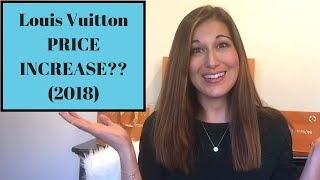 Louis Vuitton Price Increase: Everything you Need to Know (2018)