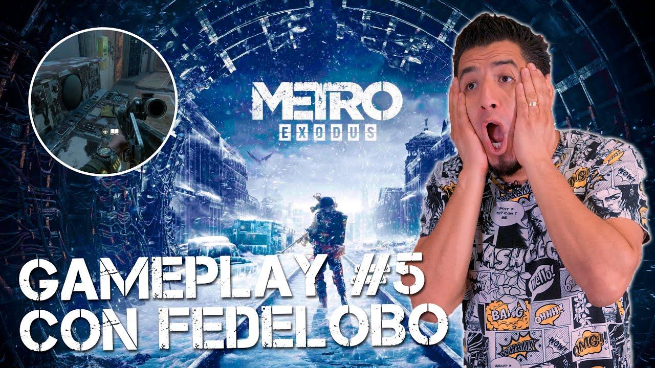 Fedelobo Juega METRO EXODUS #5 | FEDELIVE