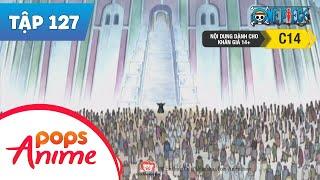 One Piece Tập 127 - Giã Từ Vũ Khí - Hải Tặc Và Chút Công Lý Còn Sót Lại - Hoạt Hình Tiếng Việt