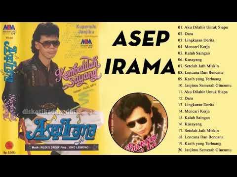 Asep Irama Full Album   Lagu Dangdut Lawas Nostalgia 80an   90an Terpopuler