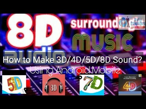 How to make 3D4D5D8D surrounding audio with Android Handset  Create 3D surrounding music files
